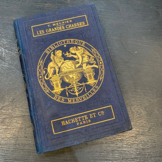 Bibliothèque des Merveilles - Hachette : Les Grandes Chasses - 1877