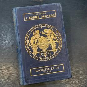 Bibliothèque des Merveilles - Hachette : L'Homme Sauvage - 1877