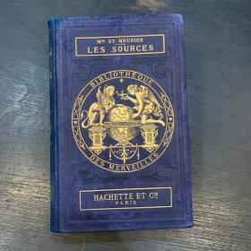 Bibliothèque des Merveilles - Hachette : Les Sources -1886