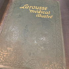 LAROUSSE MEDICAL (illustrated) - 1925 edition