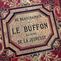 Le Buffon illustré de la jeunesse by A.de Beauchainais - circa 1880