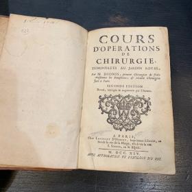 Cours d'opérations de chirurgie, démontrées au Jardin Royal par Dionis 1714 - Seconde édition