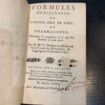 Medicinal formulas of the Hostel-Dieu of Paris or Pharmacopoeia: Ancient book of 1753